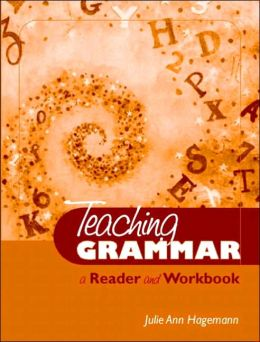 Teaching Grammar: A Reader and Workbook