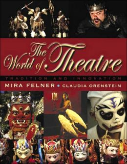 The World of Theatre: Tradition and Innovation