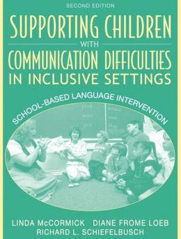 Supporting Children with Communication Difficulties in Inclusive Settings: School-Based Language Intervention