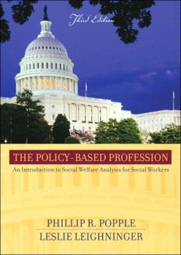 Policy-Based Profession: An Introduction to Social Welfare Policy Analysis for Social Workers