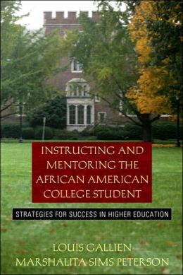 Instructing and Mentoring the African American College Student: Strategies for Success in Higher Education