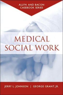 Casebook: Medical Social Work (Allyn & Bacon Casebook Series)
