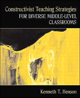 Constructivist Teaching Strategies for Diverse Middle-Level Classrooms