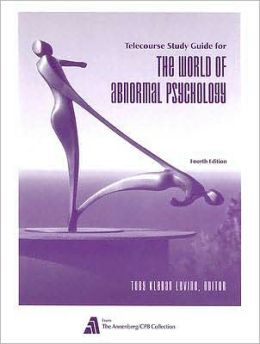 The World of Abnormal Psychology - Telecourse Study Guide