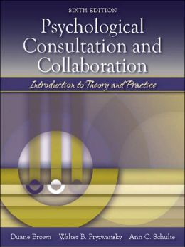 Psychological Consultation and Collaboration: Introduction to Theory and Practice