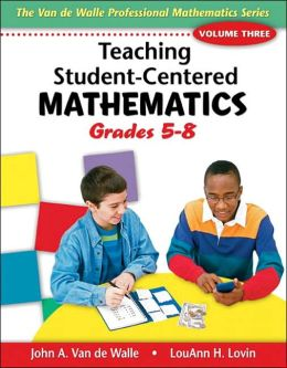 Teaching Student-Centered Mathematics: Grades 5-8