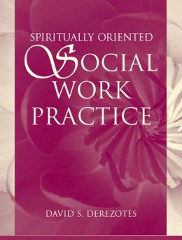Spiritually Oriented Social Work Practice