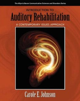 Introduction to Auditory Rehabilitation: A Contemporary Issues Approach