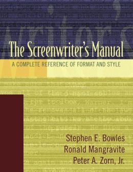The Screenwriter's Manual: A Complete Reference of Format and Style