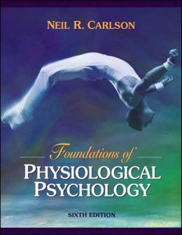Foundations of Physiological Psychology with Neuroscience Animations and Student Study Guide CD-ROM