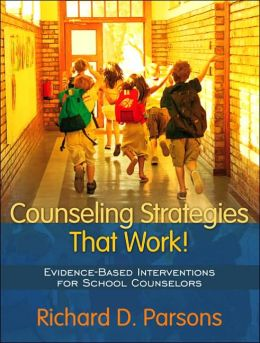 Counseling Strategies that Work! Evidenced-based Interventions for School Counselors