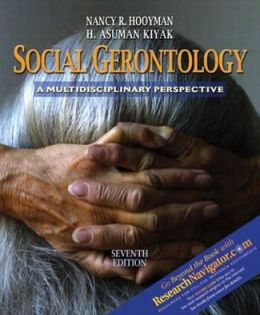 Social Gerontology with Research Navigator: A Multidisciplinary Perspective