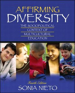 Affirming Diversity: The Sociopolitical Context of Multicultural Education, MyLabSchool Edition