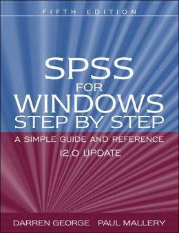 SPSS for Windows Step by Step: A Simple Guide and Reference 12. 0 Update