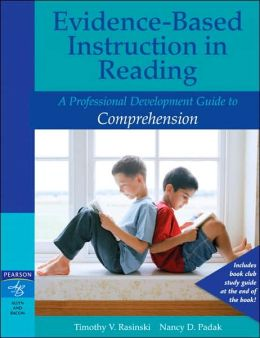 Evidence-Based Instruction in Reading: A Professional Development Guide to Comprehension
