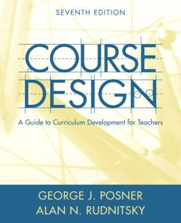 Course Design: A Guide to Curriculum Development for Teachers