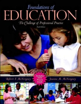 Foundations of Education: The Challenge of Professional Practice, MyLabSchool Edition