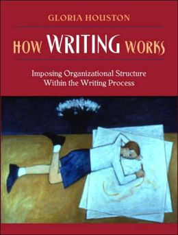 How Writing Works: Imposing Organizational Structure Within the Writing Process, MyLabSchool Edition