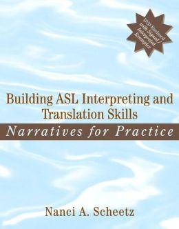 Building ASL Interpreting and Translation Skills: Narratives for Practice