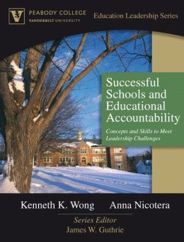 Successful Schools and Education Accountability: Concepts and Skills to Meet Leadership Challenges (Peabody College Education Leadership Series)