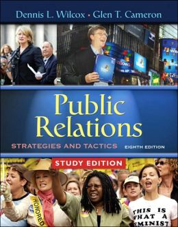 Public Relations: Strategies and Tactics, Study Edition