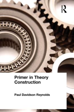 Primer in Theory Construction, A.--A&B Classics Edition