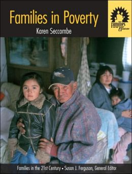 Families and Poverty: Volume I in the ''Families in the 21st Century Series''