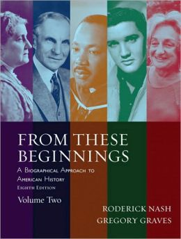 From These Beginnings: A Biographical Approach to American History