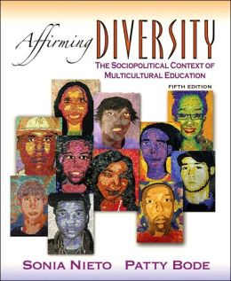 Affirming Diversity: The Sociopolitical Context of Multicultural Education