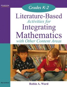 Literature-Based Activities for Integrating Mathematics with Other Content Areas K-2