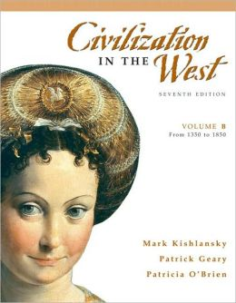 Civilization in the West, Volume B (from 1350 To 1850)