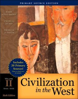 Civilization in the West, Volume II, Primary Source Edition: Since 1555