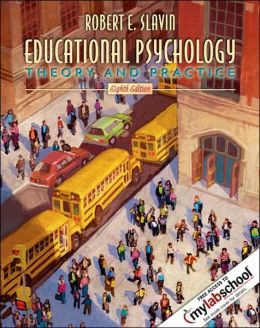 Educational Psychology: Theory and Practice [With MylabschoolWith Current and Emerging Trends Booklet]