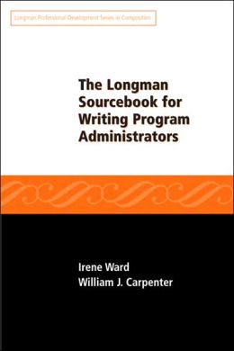 The Longman Sourcebook for Writing Program Administrators