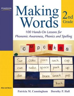 Making Words - Second Grade: 100 Hands-On Lessons for Phonemic Awareness, Phonics and Spelling