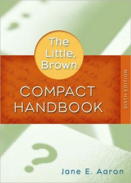 Little, Brown Compact Handbook (with What Every Student Should Know About Using a Handbook)