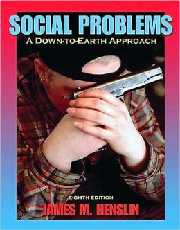 Social Problems: A Down-To-Earth Approach Value Package (Includes Seeing the Social Context: Readings to Accompany Social Problems)