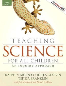 Teaching Science for All Children: An Inquiry Approach