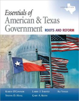 Essentials of American & Texas Government: Continuity and Change, 2009 Edition