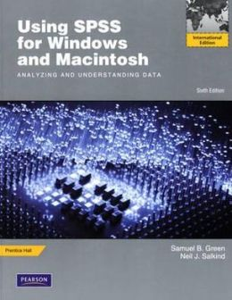 Using SPSS for Windows and Macintosh: Analyzing and Understanding Data. Samuel B. Green, Neil J. Salkind