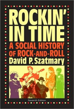 Rockin in Time: A Social History of Rock-and-Roll