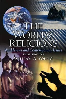 The World's Religions: Worldviews and Contemporary Issues