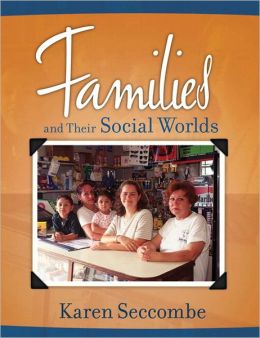 Families and Their Social Worlds Value Package (includes Marriage and Family Workbook: An Interactive Reader, Textd Workbook)