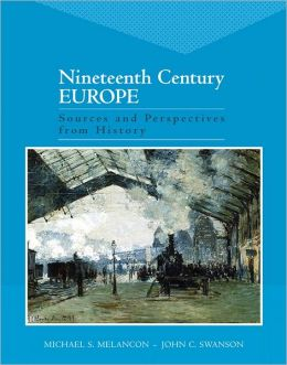 Nineteenth Century Europe: Sources And Perspectives From History- (Value Pack w/MySearchLab)