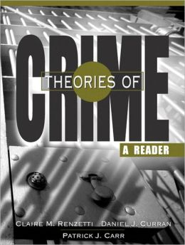 Theories Of Crime: A Reader- (Value Pack w/MySearchLab)