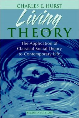 Living Theory: The Application Of Classical Social Theory To Contemporary Life- (Value Pack w/MySearchLab)