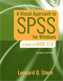 A Visual Approach to SPSS for Windows: A Guide to SPSS 17.0