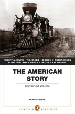 The American Story: Combined Volume (Penguin Academics Series)