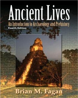 Ancient Lives: An Introduction to Archaelology and Prehistory