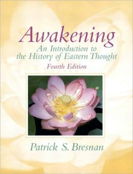 Awakening: An Introduction to the History of Eastern Thought